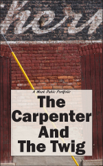 The Carpenter And The Twig