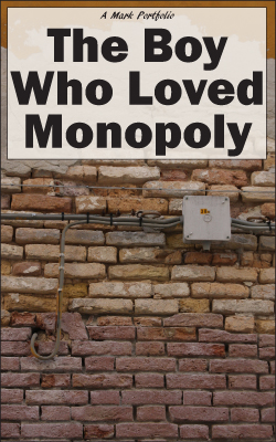 The Boy Who Loved Monopoly