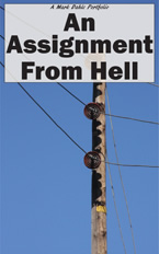 An Assignment From Hell, A Mark Dahle Portfolio
