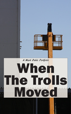 When The Trolls Moved, A Mark Dahle Portfolio